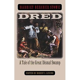 Dred - A Tale of the Great Dismal Swamp (150th Anniversary edition) door