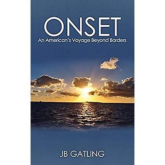 Onset - An American's Voyage Beyond Borders by J B Gatling - 978099045