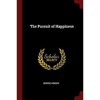 The Pursuit of Happiness by George Hodges - 9781375757614 Book