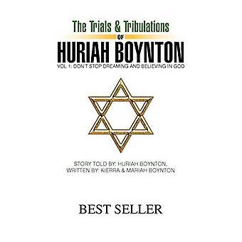 The Trials & Tribulations of Huriah Boynton by Huriah Boynton - 9