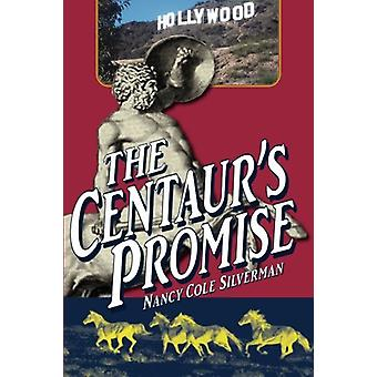 The Centaur's Promise by Nancy Cole Silverman - 9781499293616 Book