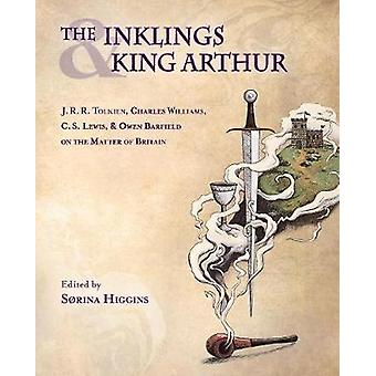 The Inklings and King Arthur - J.R.R. Tolkien - Charles Williams - C.S