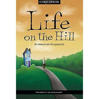 Life on the Hill BeAttitudes for Everyday Life