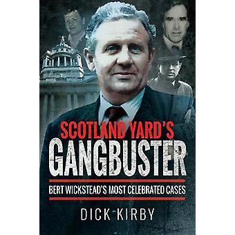 Scotland Yard Gangbuster: plus cas célèbre de le Bert Wickstead