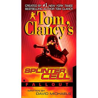 Tom Clancys Splinter Cell Fallout by David Michaels