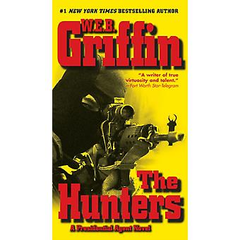 The Hunters by W E B Griffin