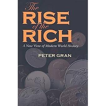La montée de la riche - une nouvelle vision de l'histoire du monde moderne par Peter Gra