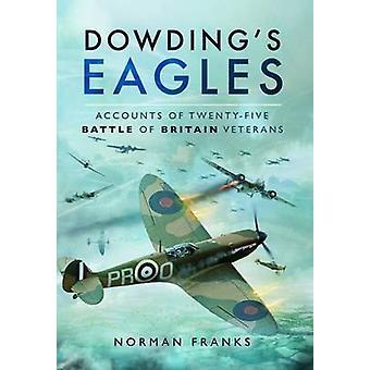 Águilas de Dowding - cuentas de 25 batallas de los veteranos de Gran Bretaña por Norma