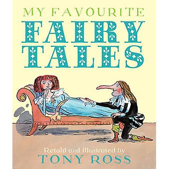 My Favourite Fairy Tales by Tony Ross - 9781842709801 Book
