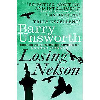 Menettää Nelson Barry Unsworth - 9780099558538 kirja
