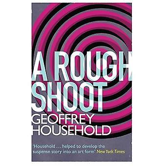 Eine grobe schießen durch Geoffrey Haushalt - 9781780224305 Buch