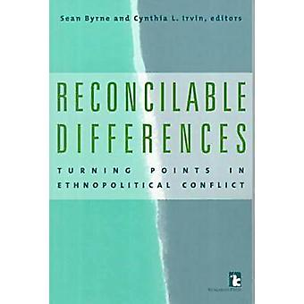 Reconcilable Differences - Turning Points in Ethnopolitical Conflict b