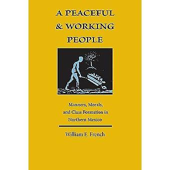 En fredelig og arbeider folk - oppførsel - moral- og klasse dannelse
