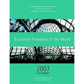 Economic Freedom of the World - 2007 Annual Report by James D. Gwartne