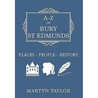 A-Z of Bury St Edmunds: Places-People-History