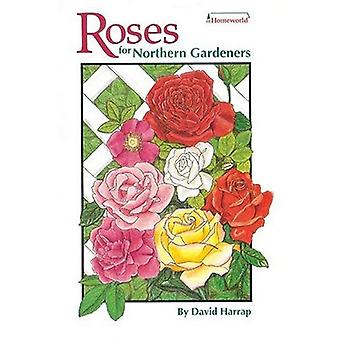 Roses for Northern Gardeners (Homeworld (Lone Pine))