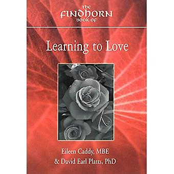 Findhorn Book of Learning to Love (Findhorn Book of) (Findhorn Book of)
