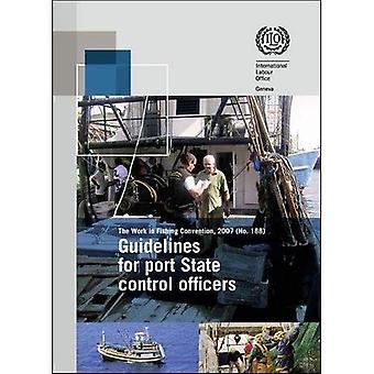 Richtsnoeren voor de Port State Control officieren uitvoeren van inspecties onder het Verdrag over arbeid in visserij 2007...