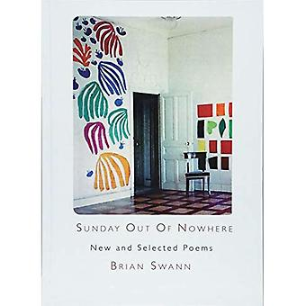 Sunday Out Of Nowhere New and Selected Poems