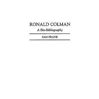 Ronald Colman A BioBibliography by Frank & Sam
