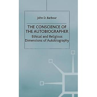 The Conscience of the Autobiographer  Ethical and Religious Dimensions of Autobiography by Barbour & J.