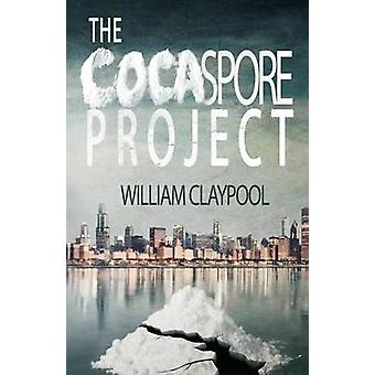 Il progetto Cocaspore di Claypool & William