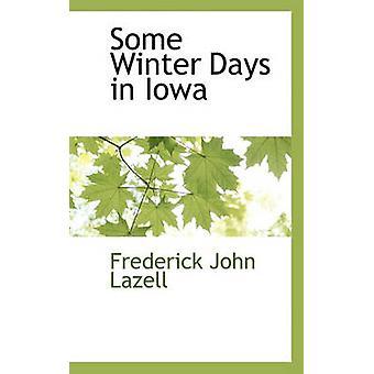 Some Winter Days in Iowa by Lazell & Frederick John