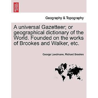 世界の普遍的な Gazetteer または地理学的辞書。Landmann & ジョージによる・ブルックス、ウォーカー等の作品を基に設立