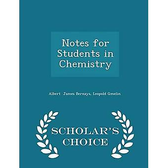 Notes for Students in Chemistry  Scholars Choice Edition by James Bernays & Leopold Gmelin & Albert