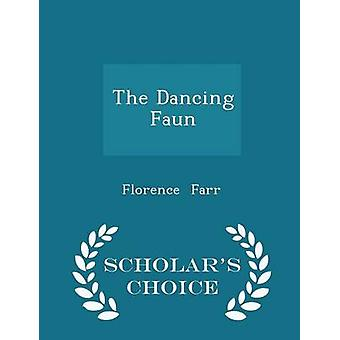 The Dancing Faun  Scholars Choice Edition by Farr & Florence