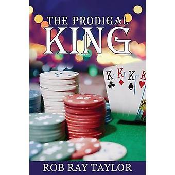 DEN förlorade kungen av Taylor & Rob Ray