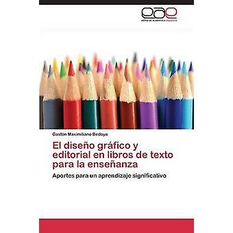 El diseo grfico y redaksjonelle no libros de texto para la enseanza av Bedoya Gastn Maximiliano