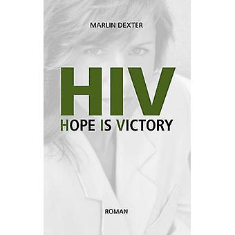 HIV Hope Is Victory by Dexter & Marlin