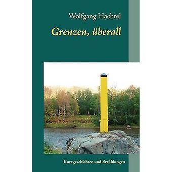 Grenzen berall par Hachtel et Wolfgang