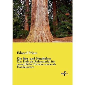 Die Bau und Nutzhlzer av Printz & Eduard