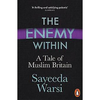 The Enemy Within - A Tale of Muslim Britain by Sayeeda Warsi - 9780241