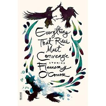 Everything That Rises Must Converge by Flannery O'Connor - 9780374504