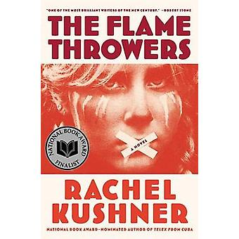 The Flamethrowers by Rachel Kushner - 9781439142004 Book