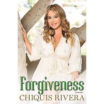 Forgiveness - A Memoir by Chiquis Rivera - 9781501104817 Book
