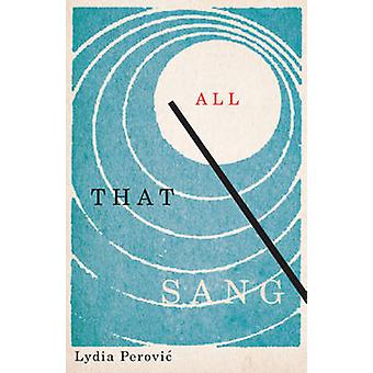 All That Sang by Lydia Perovic - 9781550654387 Book