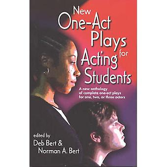 New One-act Plays for Acting Students - A New Anthology of Complete On