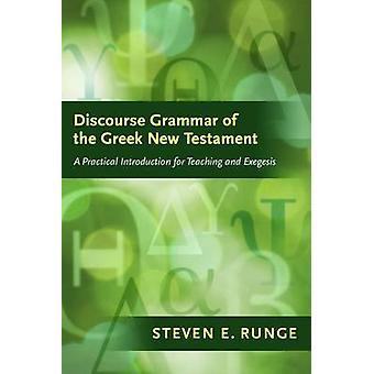 Discourse Grammar of the Greek New Testament - A Practical Introductio