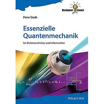 Essenzielle Quantenmechanik - Fur Elektrotechniker und Informatiker by