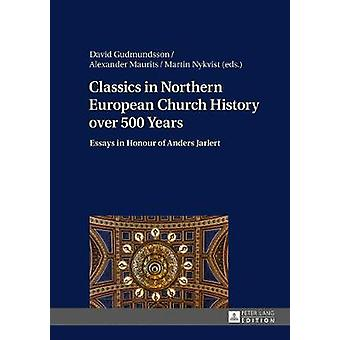 Classics in Northern European Church History Over 500 Years - Essays i