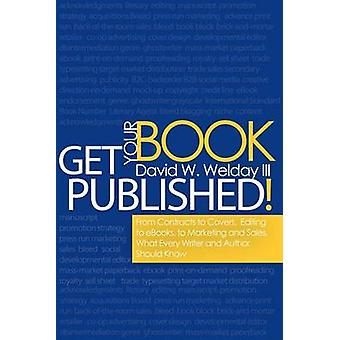 Get Your Book Published! - From Contracts to Covers - Editing to eBook