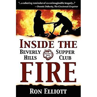 Inside the Beverly Hills Supper Club Fire by Ron Elliott - 9781596527