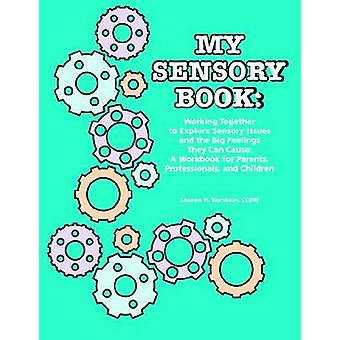 My Sensory Book - Working Together to Explore Sensory Issues and the B