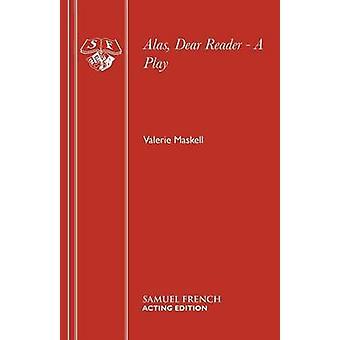 Alas Dear Reader by Maskell & Valerie