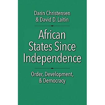 African States Since Independence by Darin Christensen