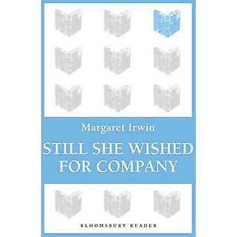 Still She Wished For Company by Irwin & Margaret